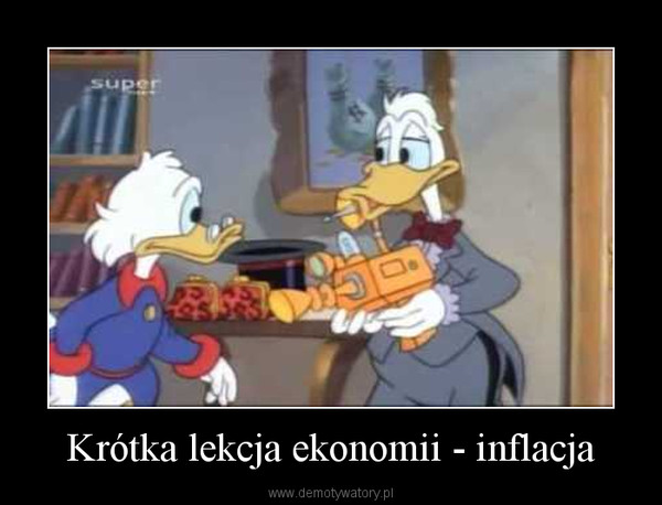 Krótka lekcja ekonomii - inflacja –