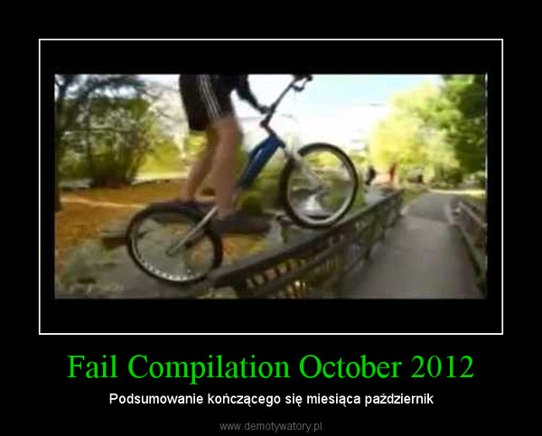 Fail Compilation October 2012 – Podsumowanie kończącego się miesiąca październik