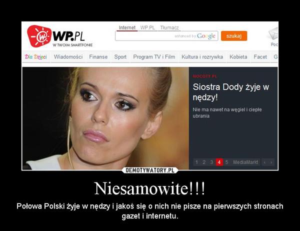 Niesamowite!!! – Połowa Polski żyje w nędzy i jakoś się o nich nie pisze na pierwszych stronach gazet i internetu.