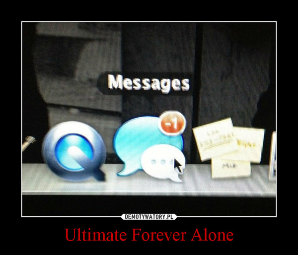 Ultimate Forever Alone –