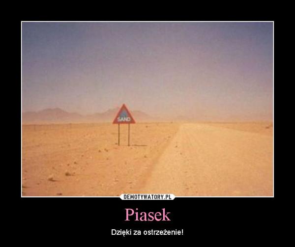 Piasek – Dzięki za ostrzeżenie!