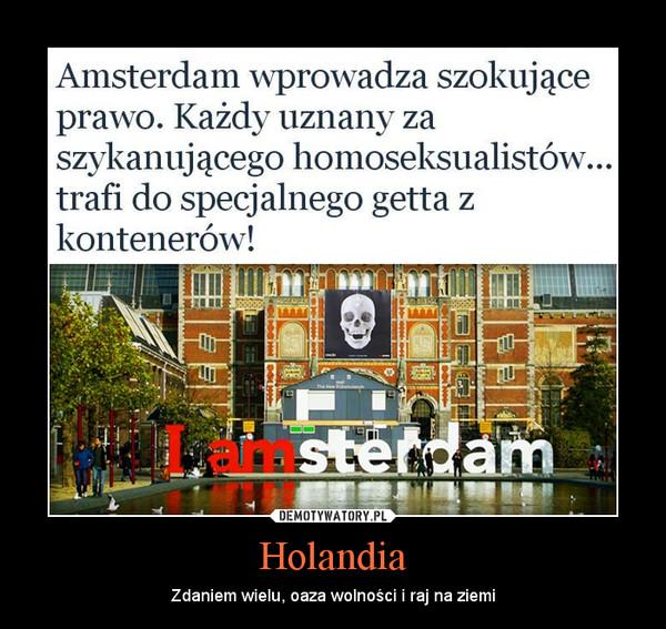 Holandia – Zdaniem wielu, oaza wolności i raj na ziemi