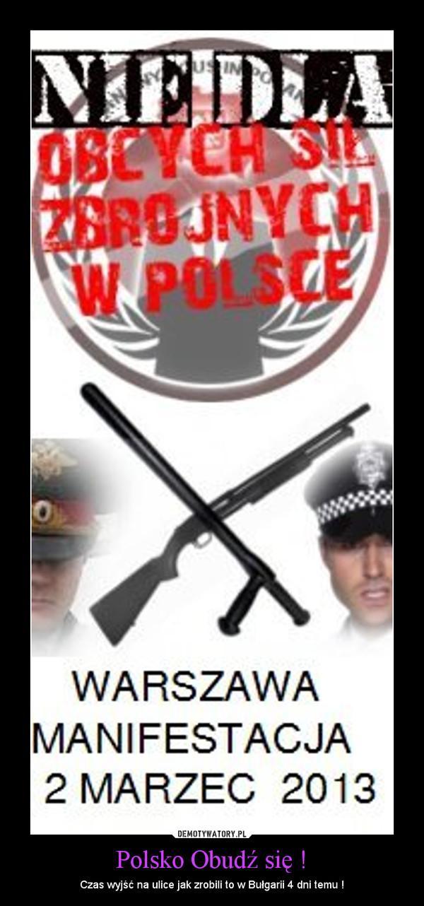 Polsko Obudź się ! – Czas wyjść na ulice jak zrobili to w Bułgarii 4 dni temu !