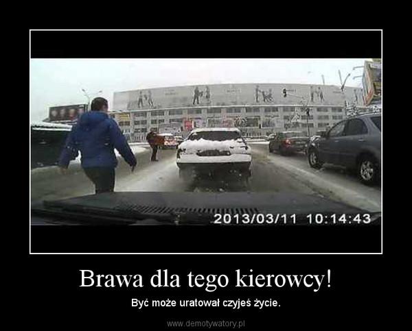Brawa dla tego kierowcy! – Być może uratował czyjeś życie.