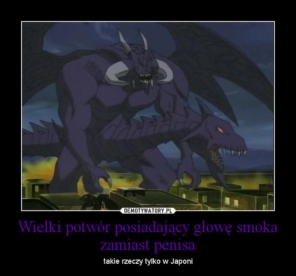 Wielkie potwory penisa