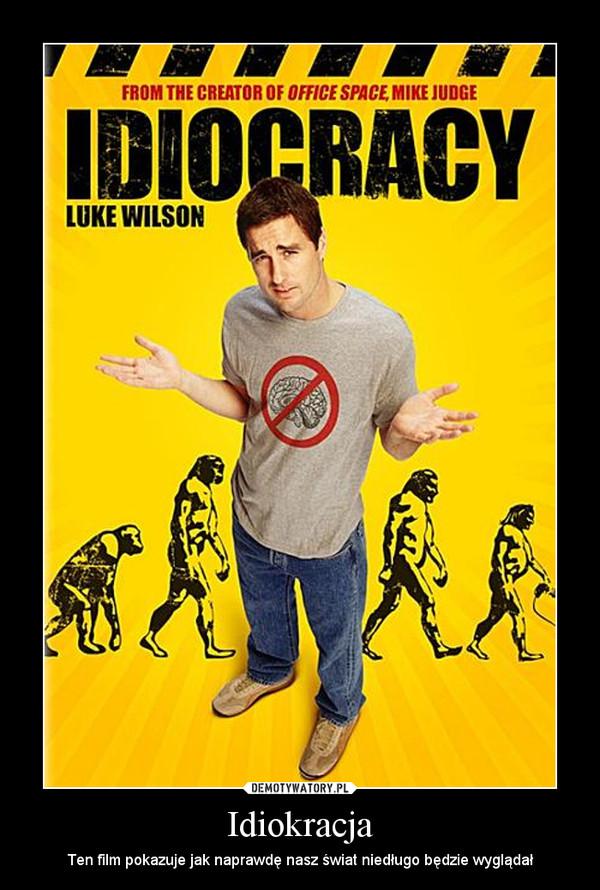 Idiokracja – Ten film pokazuje jak naprawdę nasz świat niedługo będzie wyglądał