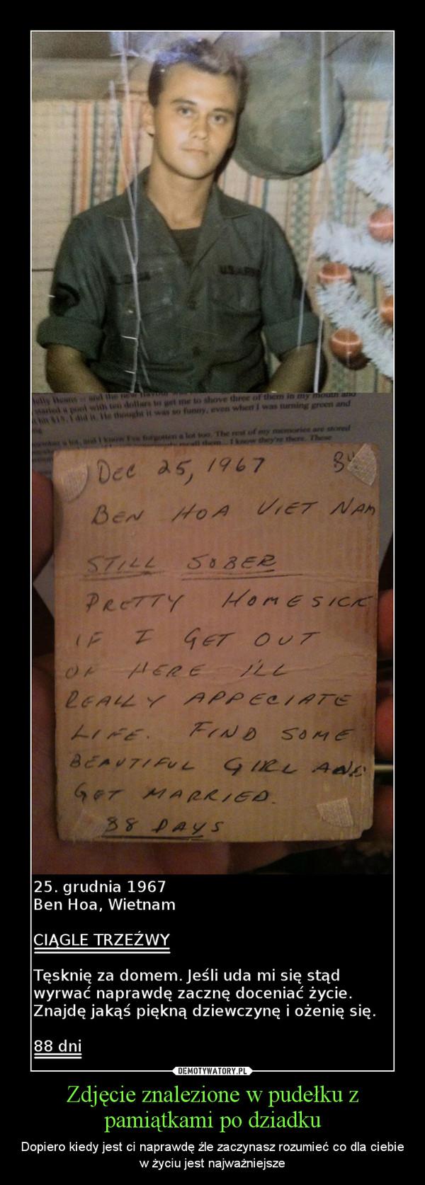 Zdjęcie znalezione w pudełku z pamiątkami po dziadku – Dopiero kiedy jest ci naprawdę źle zaczynasz rozumieć co dla ciebie w życiu jest najważniejsze