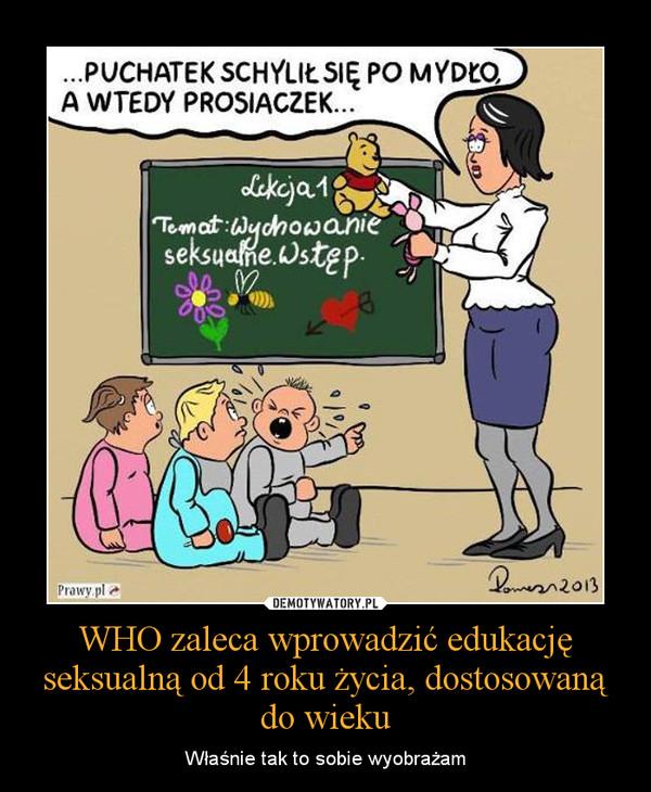 WHO zaleca wprowadzić edukację seksualną od 4 roku życia, dostosowaną do wieku – Właśnie tak to sobie wyobrażam