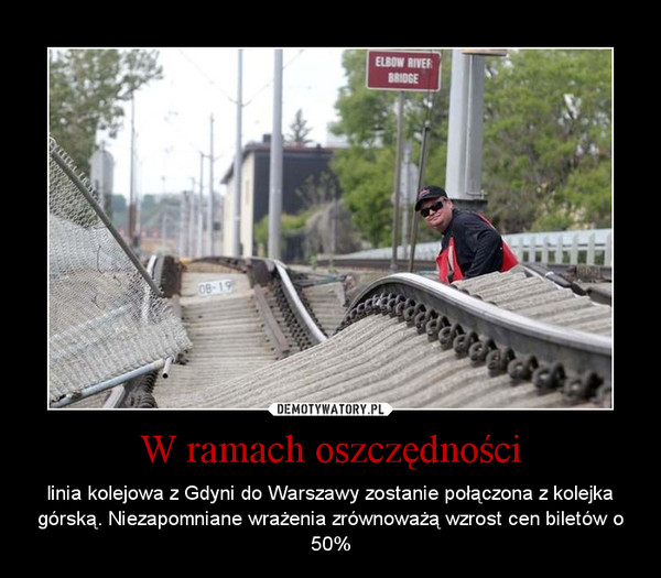 W ramach oszczędności – linia kolejowa z Gdyni do Warszawy zostanie połączona z kolejka górską. Niezapomniane wrażenia zrównoważą wzrost cen biletów o 50%