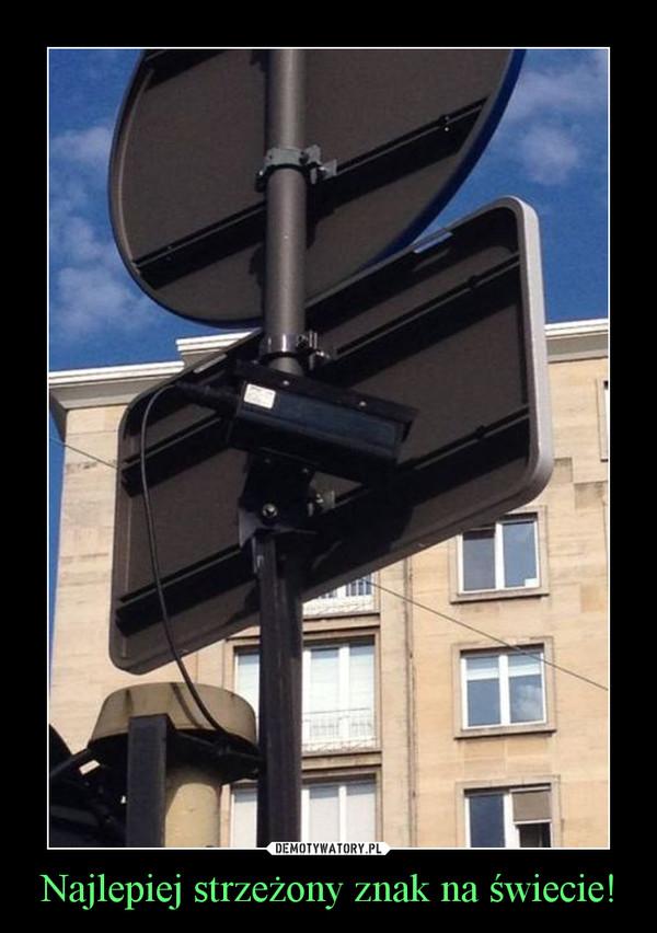 Najlepiej strzeżony znak na świecie! –