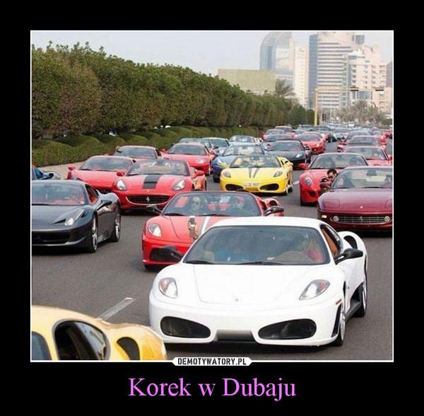 Korek w Dubaju –