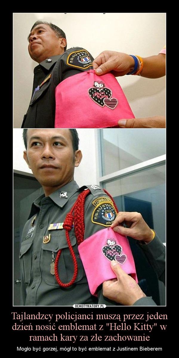 """Tajlandzcy policjanci muszą przez jeden dzień nosić emblemat z """"Hello Kitty"""" w ramach kary za złe zachowanie – Mogło być gorzej, mógł to być emblemat z Justinem Bieberem"""