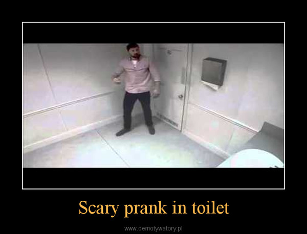 Scary prank in toilet –