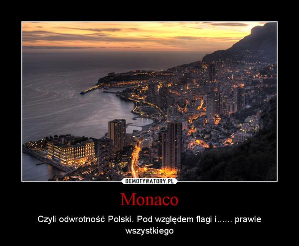 Monaco – Czyli odwrotność Polski. Pod względem flagi i...... prawie wszystkiego
