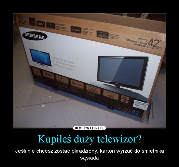 Kupiłeś duży telewizor? – Jeśli nie chcesz zostać okradziony, karton wyrzuć do śmietnika sąsiada