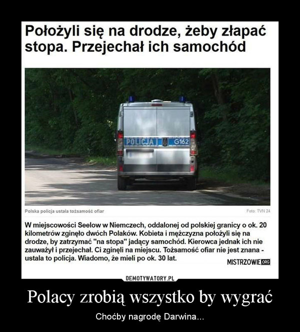 Polacy zrobią wszystko by wygrać – Choćby nagrodę Darwina...