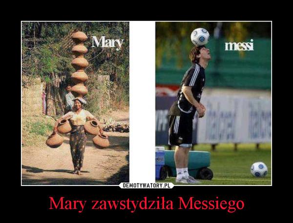 Mary zawstydziła Messiego –