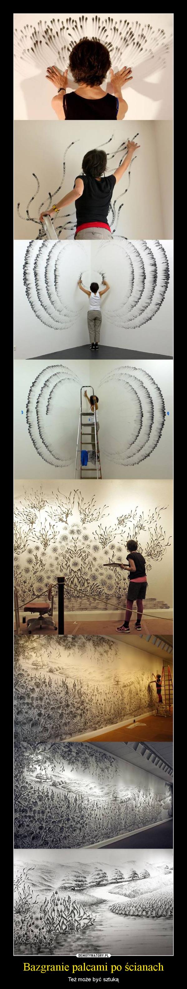 Bazgranie palcami po ścianach – Też może być sztuką