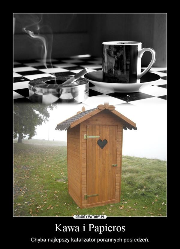Kawa i Papieros – Chyba najlepszy katalizator porannych posiedzeń.