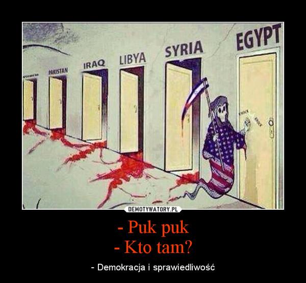 - Puk puk- Kto tam? – - Demokracja i sprawiedliwość