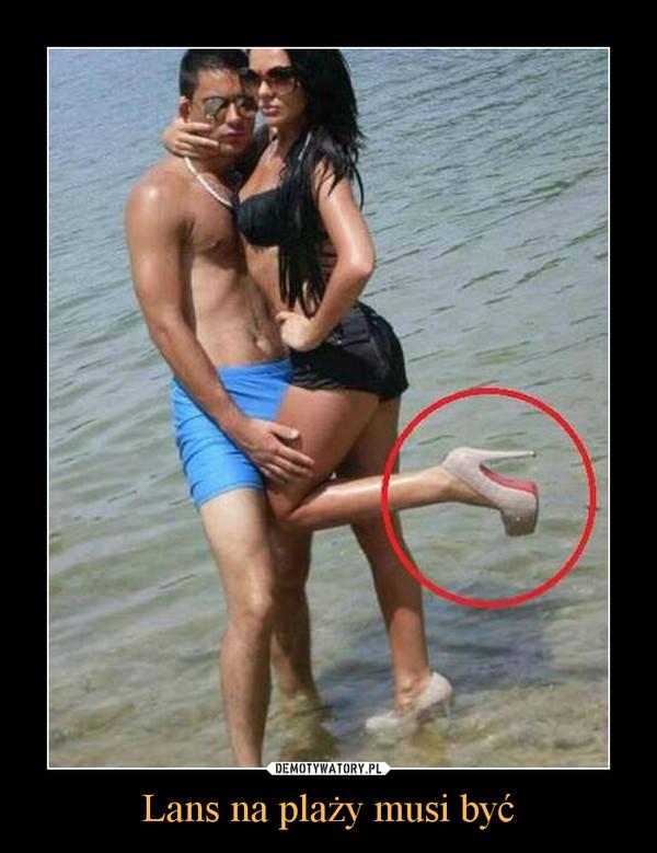 Lans na plaży musi być –
