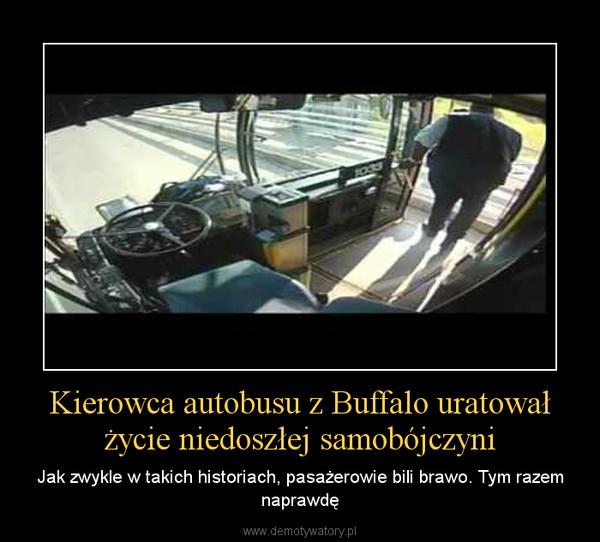 Kierowca autobusu z Buffalo uratował życie niedoszłej samobójczyni – Jak zwykle w takich historiach, pasażerowie bili brawo. Tym razem naprawdę