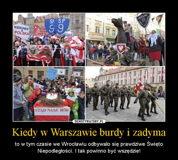 Kiedy w Warszawie burdy i zadyma – to w tym czasie we Wrocławiu odbywało się prawdziwe Święto Niepodległości. I tak powinno być wszędzie!