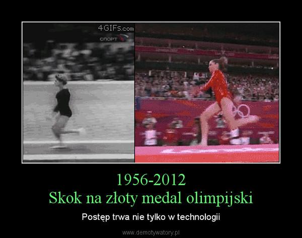 1956-2012Skok na złoty medal olimpijski – Postęp trwa nie tylko w technologii