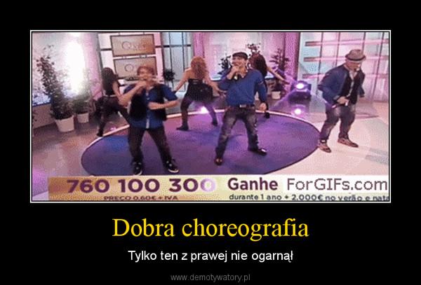 Dobra choreografia – Tylko ten z prawej nie ogarnął