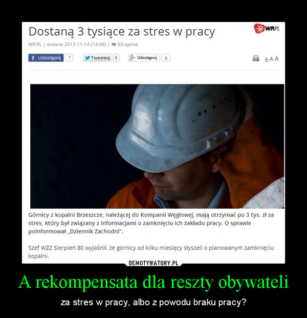 A rekompensata dla reszty obywateli – za stres w pracy, albo z powodu braku pracy?