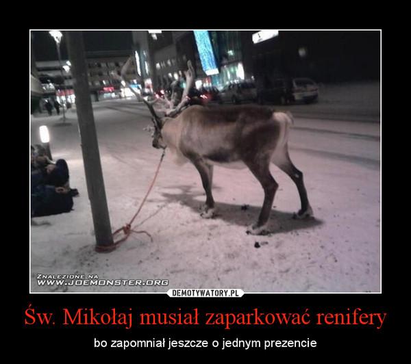 Św. Mikołaj musiał zaparkować renifery – bo zapomniał jeszcze o jednym prezencie