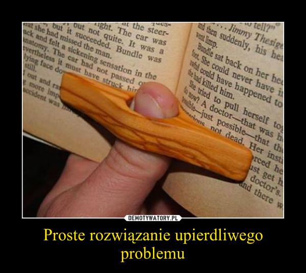 Proste rozwiązanie upierdliwego problemu –