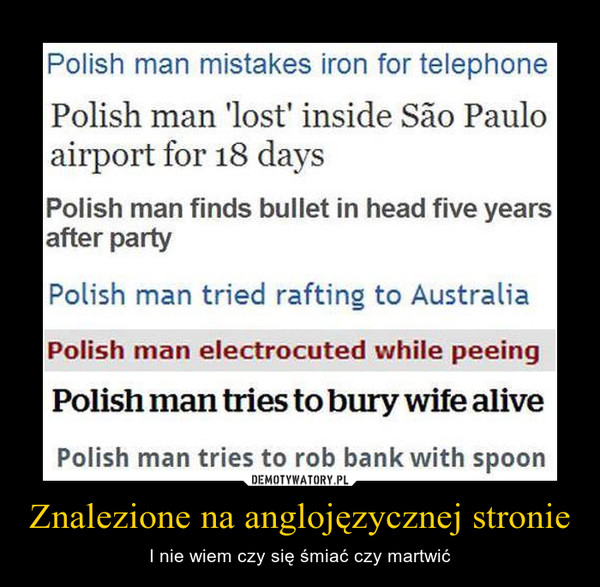 Znalezione na anglojęzycznej stronie – I nie wiem czy się śmiać czy martwić
