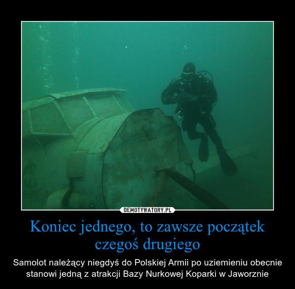 Koniec jednego, to zawsze początek czegoś drugiego – Samolot należący niegdyś do Polskiej Armii po uziemieniu obecnie stanowi jedną z atrakcji Bazy Nurkowej Koparki w Jaworznie