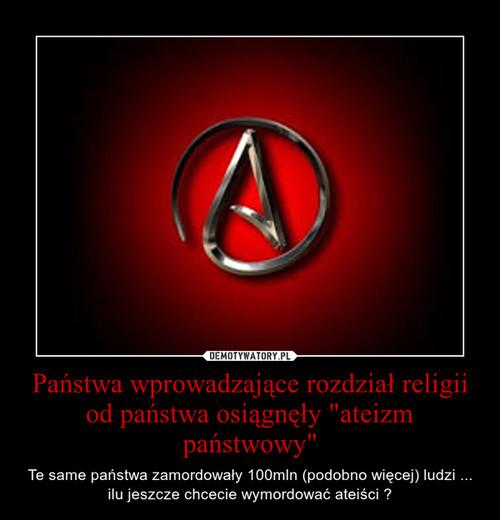 """Państwa wprowadzające rozdział religii od państwa osiągnęły """"ateizm państwowy"""""""