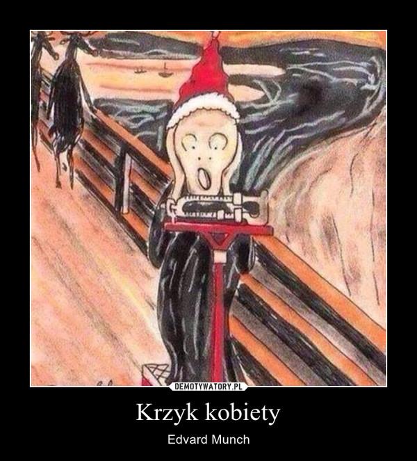 Krzyk kobiety – Edvard Munch