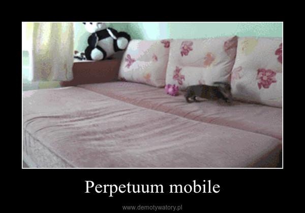Perpetuum mobile –