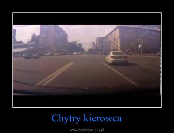 Chytry kierowca –