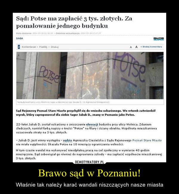 Brawo sąd w Poznaniu! – Właśnie tak należy karać wandali niszczących nasze miasta