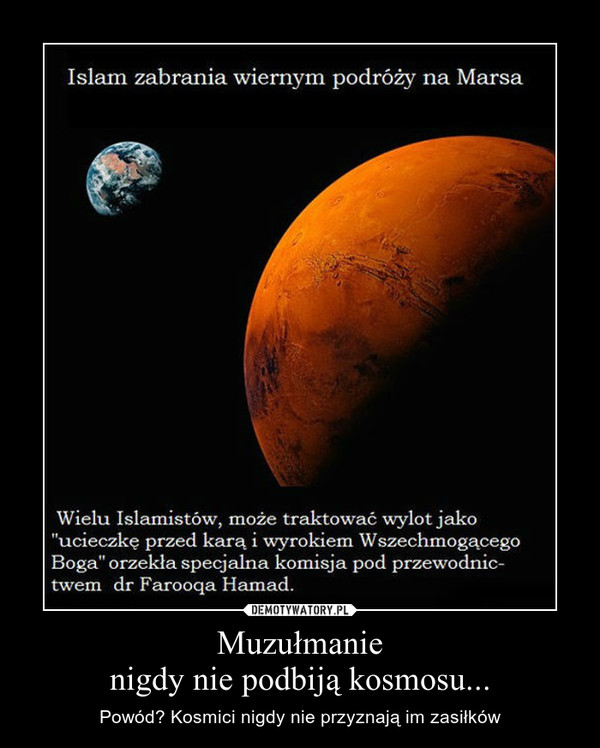 Muzułmanienigdy nie podbiją kosmosu... – Powód? Kosmici nigdy nie przyznają im zasiłków