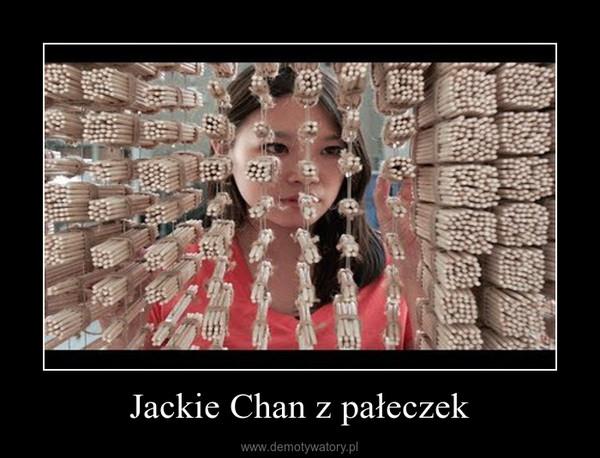 Jackie Chan z pałeczek –