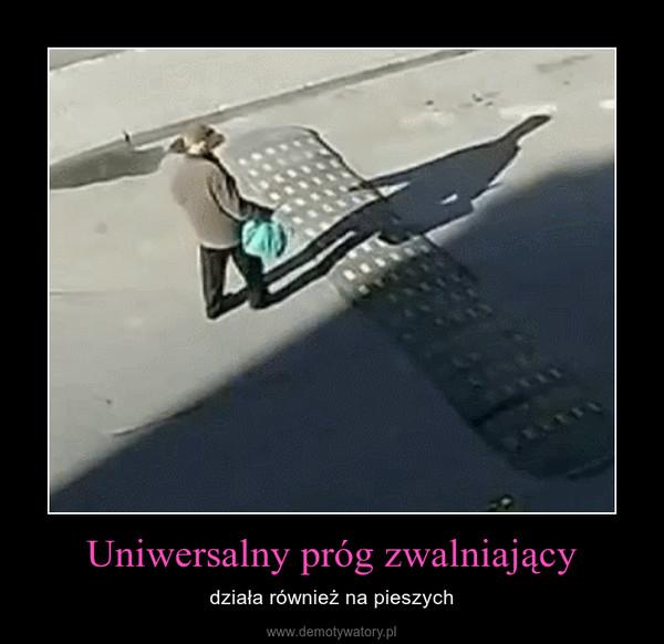 Uniwersalny próg zwalniający – działa również na pieszych