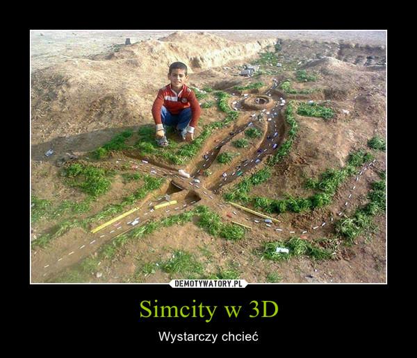 Simcity w 3D – Wystarczy chcieć