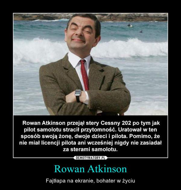 Rowan Atkinson – Fajtłapa na ekranie, bohater w życiu