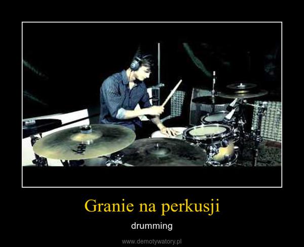 Granie na perkusji – drumming