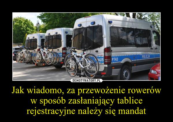 Jak wiadomo, za przewożenie rowerów w sposób zasłaniający tablice rejestracyjne należy się mandat –