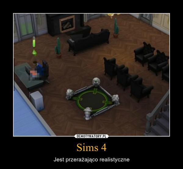 Sims 4 – Jest przerażająco realistyczne
