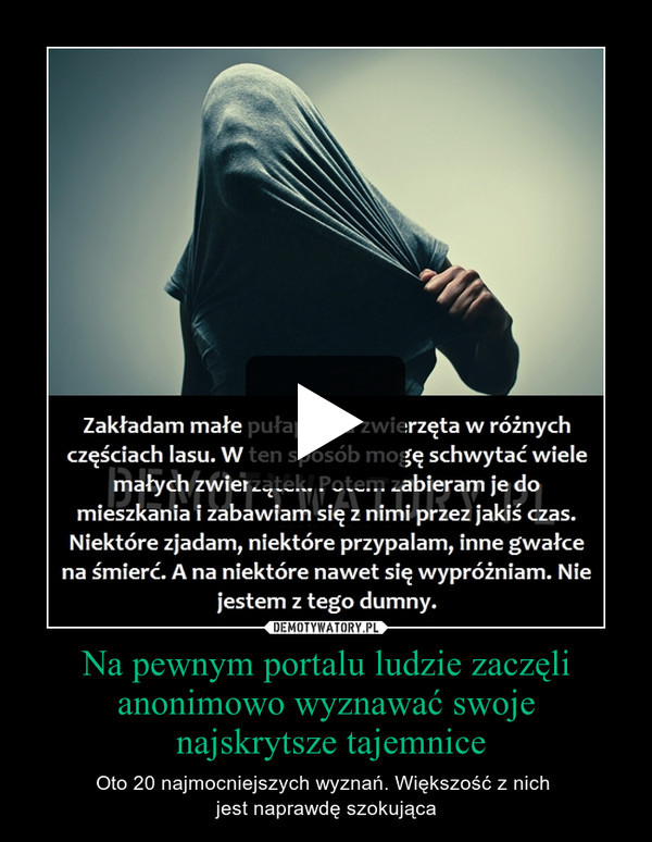 Na pewnym portalu ludzie zaczęli anonimowo wyznawać swoje najskrytsze tajemnice – Oto 20 najmocniejszych wyznań. Większość z nich \njest naprawdę szokująca