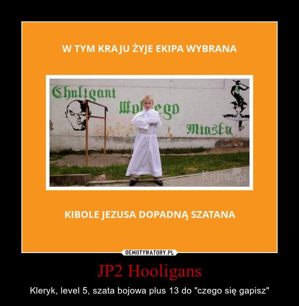 """JP2 Hooligans – Kleryk, level 5, szata bojowa plus 13 do """"czego się gapisz"""""""