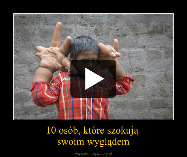 10 osób, które szokują swoim wyglądem –